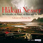Die Schwalbe, die Katze, die Rose und der Tod (Kommissar Van Veeteren 9) | Håkan Nesser