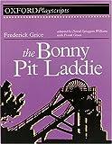 The Bonny Pit Laddie: Play (Oxford Playscripts) (0198312784) by Williams, David Spraggon