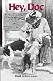 Hey, Doc (The Wonder of Animals from the Life-Stories of a Texas Vet) (1888843055) by David Carlton