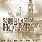 Sherlock Holmes: The Rare Disease & The Solitary Bicyclist | Sir Arthur Conan Doyle