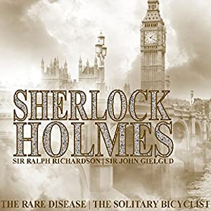 Sherlock Holmes: The Rare Disease & The Solitary Bicyclist Audiobook