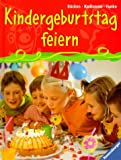 img - for Kindergeburtstag feiern. ( Ab 4 J.). book / textbook / text book