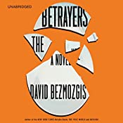 The Betrayers: A Novel | [David Bezmozgis]