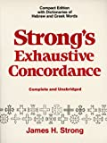 Strong's Exhaustive Concordance, Complete and Unabridged (0801081084) by James H. Strong