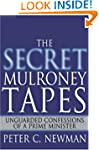 The Secret Mulroney Tapes: Unguarded...
