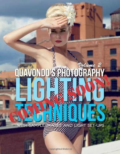 Quavondo's Photography Lighting Techniques: With Sample Images and Light Set-Ups: Volume 1