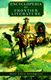 Encyclopedia of Frontier Literature (0195133188) by Snodgrass, Mary Ellen