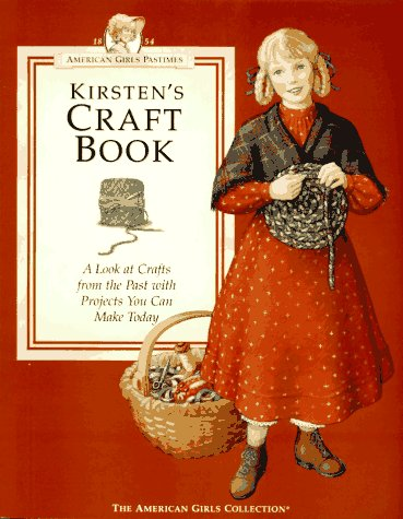 Kirsten's Craft Book (American Girls Pastimes)