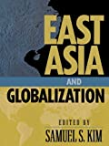img - for East Asia and Globalization (Asia in World Politics) book / textbook / text book