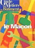 echange, troc Lehembre - Guide des métiers du bâtiment : le maçon