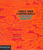 Comics, Comix & Graphic Novels: A History of Comic Art (0714839930) by Roger Sabin