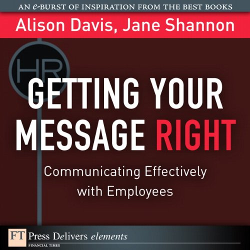 Getting Your Message Right (Ft Press Delivers Elements)