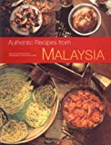 img - for Authentic Recipes from Malaysia: [Malaysian Cookbook, 62 Recpies] (Authentic Recipes Series) book / textbook / text book