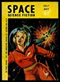 SPACE SCIENCE FICTION - Volume 2, number 1 - July 1953: Let 'em Breathe Space; Cue for Quiet; Infinite Intruder; Explosion Delayed; Collectivum; Science Fact and Fiction