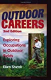 img - for Outdoor Careers: Exploring Occupations in Outdoor Fields, 2nd Edition by Shenk, Ellen (2000) Paperback book / textbook / text book