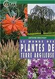 echange, troc Antoine Breuvart - Le Monde des plantes de terre argileuse
