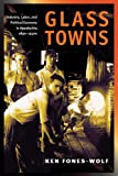img - for Glass Towns: Industry, Labor, and Political Economy in Appalachia, 1890-1930s (Working Class in American History) book / textbook / text book