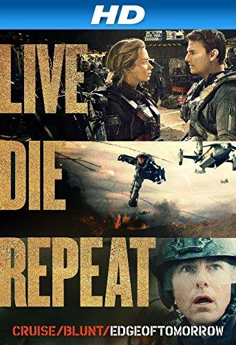 Live Die Repeat: Edge Of Tomorrow [Hd]