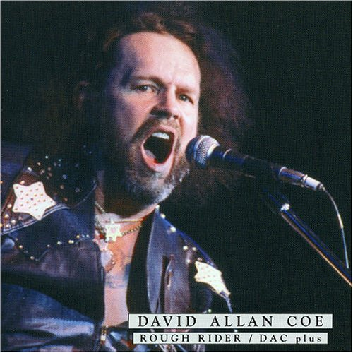 David Allan Coe - Rough Rider - DAC Plus (P) 2005 - Zortam Music