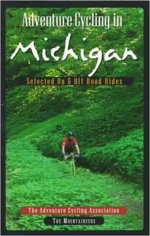 Adventure Cycling in Michigan: Selected on and Off Road Rides