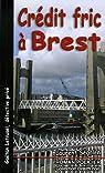 Gaétan Letrusel, détective privé, Tome : Crédit fric à Brest par Ségalen
