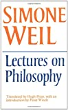 Lectures on Philosophy (0521293332) by Simone Weil