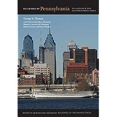 Buildings of Pennsylvania: Philadelphia and Eastern Pennsylvania (Buildings of the United States) George E. Thomas, Patricia Ricci, J. Bruce Thomas and Robert Janosov
