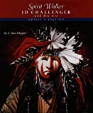 img - for Spirit Walker: J D Challenger and His Art book / textbook / text book