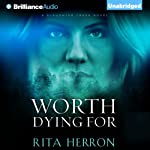 Worth Dying For: A Slaughter Creek Novel, Book 3 (       UNABRIDGED) by Rita Herron Narrated by Tanya Eby