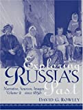 Exploring Russia's Past: Narrative, Sources, Images, Vol. 2 - Since 1856