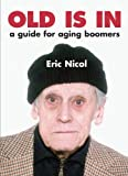 img - for Old Is In: A Guide For Aging Boomers book / textbook / text book