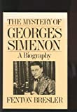 The Mystery of Georges Simenon, a Biography (0812862414) by BRESLER, Fenton