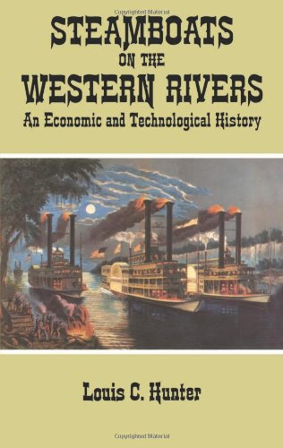 Steamboats on the Western Rivers: An Economic and Technological History (Dover Maritime)