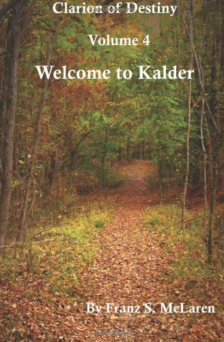 Welcome to Kalder (Clarion of Destiny #4)