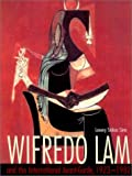 Lowery Stokes Sims Wifredo Lam and the International Avant-garde, 1923-1982 (Joe R. and Teresa Lozano Long Series in Latin American and L)