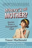 img - for Where's the Mother?: Stories from a Transgender Dad book / textbook / text book