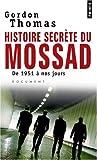 echange, troc Gordon Thomas - Histoires secrètes du Mossad : De 1951 à nos jours
