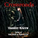 Crossroads (       UNABRIDGED) by Chandler McGrew Narrated by Lisa Larsen
