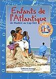 echange, troc Raphaëlle Bergeret, Fleur de Lampaul (Voilier) - Enfants de l'Atlantique : de Madère au Cap-Vert