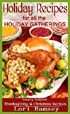 Holiday Recipes for all the Holiday Gatherings - featuring traditional Thanksgiving and Christmas Recipes