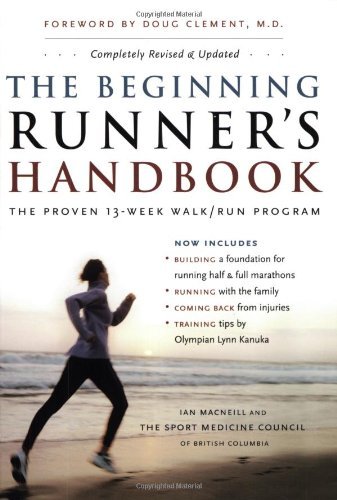 The Beginning Runner's Handbook: The Proven 13-Week Walk-Run Program