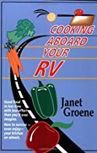 Cooking Aboard Your Rv by Groene, Janet…