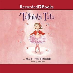 Tallulah's Tutu | [Marilyn Singer]
