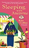 Sleeping With Anemone: A Flower Shop Mystery (0451228901) by Collins, Kate