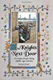 The Knights Next Door: Everyday People Living Middle Ages Dreams (0595325300) by O'Donnell, Patrick