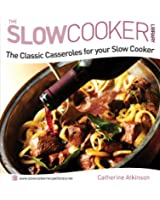The Classic Casseroles for Your Slow Cooker (Slow Cooker Library)