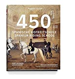 450 Years of the Spanish Riding School (English, French and German Edition)