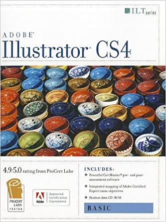 Illustrator Cs4: Basic, Ace Edition + Certblaster + Data (ILT)