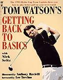 Tom Watson's Getting Back to Basics (067188056X) by Watson, Tom