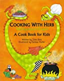 Jules Bass Cooking with Herb, the Vegetarian Dragon: A Cook Book for Kids